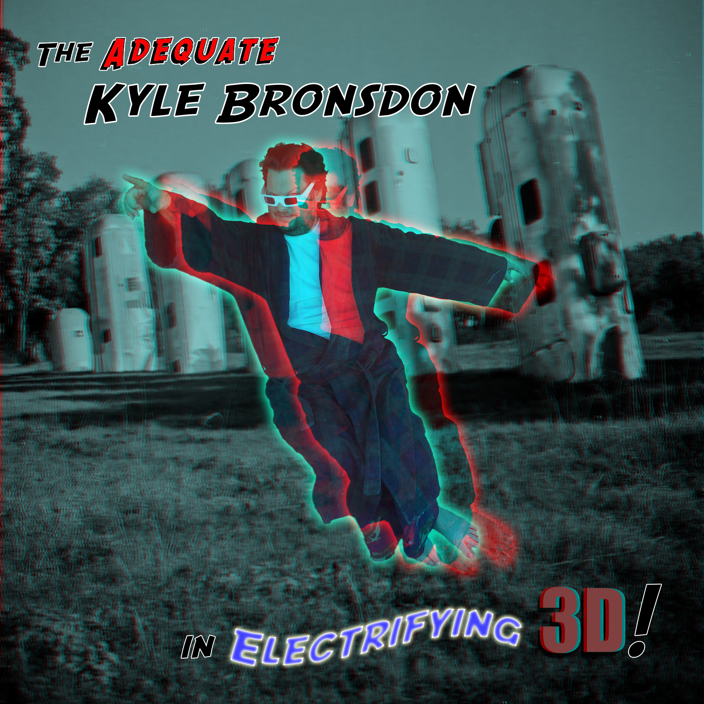 The Adequate Kyle Bronsdon in Electrifying 3-D! 2012
